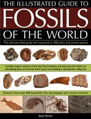 Illustrated Guide to the Fossils of the World: A Fu... by Steve Parker Paperback