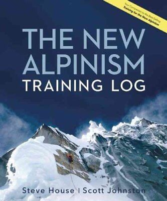 The New Alpinism Training Log by Steve House 9781938340390 (Spiral bound, 2015)
