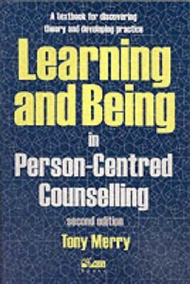 Learning and Being in Person-Centred Counselling by Tony Merry 9781898059530