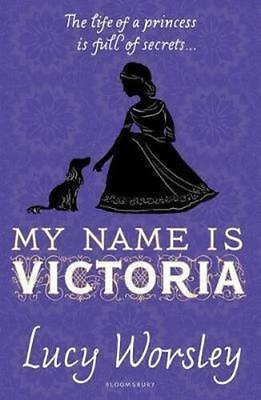 NEW My Name Is Victoria By Lucy Worsley Paperback Free Shipping