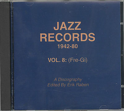 Erik Raben: Jazz records 1942-80 ; a discography. Vol. 8:Fre-Gi. 2004. 1 CD-ROM