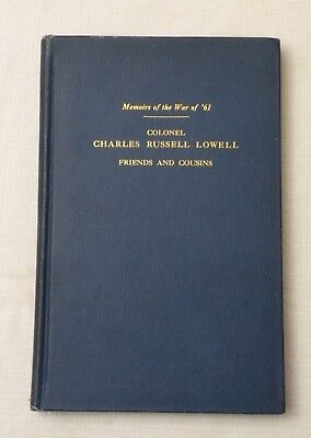 1920, Memoirs of the War of '61, COLONEL CHARLES..LOWELL.., Civil War, HB 1st VG
