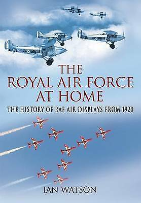 """The Royal Air Force """"At Home"""": The History of RAF Air Displays from 1920"""