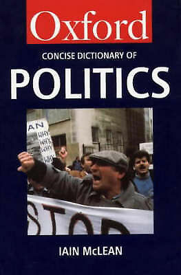 The Concise Oxford Dictionary of Politics (Oxford Paperback Reference), , Very G