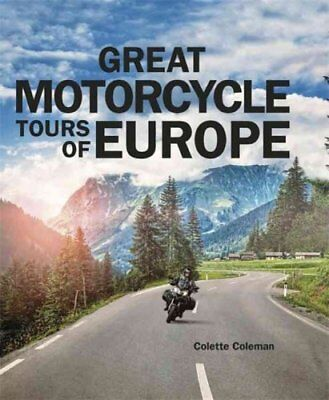Great Motorcycle Tours of Europe by Colette Coleman 9781848663893