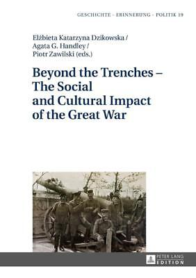 Beyond the Trenches - The Social and Cultural Impact of the Great War PORTOFREI