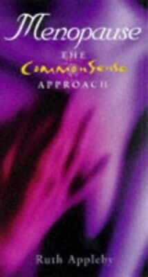 Menopause: The Common Sense Approach (CommonSense ... by Appleby, Ruth Paperback