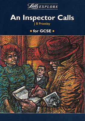 A Letts explore literature guide: An inspector calls, J.B. Priestley: guide by