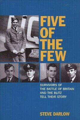 Five of the Few: survivors of the Battle of Britain and the Blitz tell their