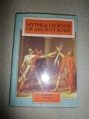 Myths and legends of Ancient Rome by McLeish, Kenneth Book The Fast Free