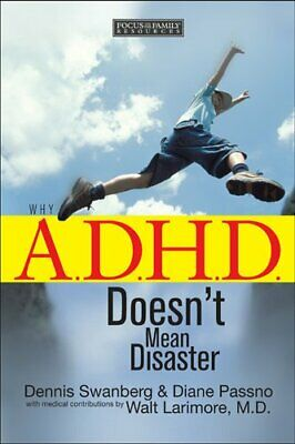 Why A.D.H.D. Doesn't Mean Disaste... by Swanberg, Dr Dennis Paperback / softback