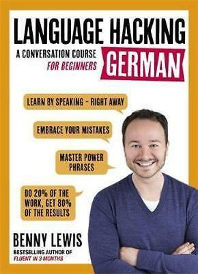 NEW Language Hacking German (Learn How to Speak German - Right Away) By Benny Le