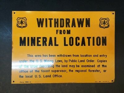 "Genuine Forest Service metal sign ""WITHDRAWN FROM MINERAL LOCATION"" form 394-c"