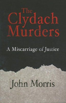 The Clydach Murders: Miscarriage of Justice by John Morris (Paperback, 2017)