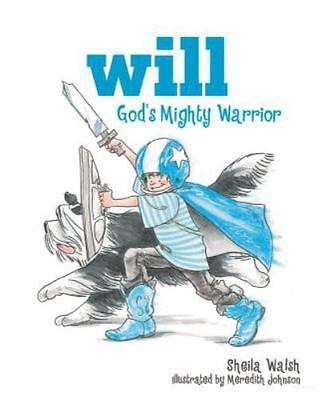 Will, God's Mighty Warrior by Sheila Walsh Hardcover Book - NEW!