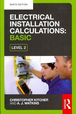 Electrical Installation Calculations: Basic, 9th ed 9780415810043