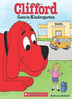 Clifford Goes to Kindergarten (Clifford the Big Red Dog) By Norman Bridwell