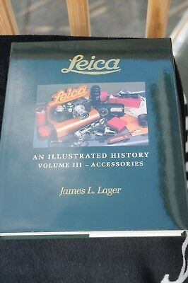 Leica: An Illustrated History Vol Ill  ACCESSORIES James L. Lager--SIGNED!--MINT