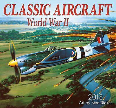 Classic Aircraft Of Wwii - 2018 Wall Calendar - Brand New - 181852