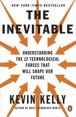The Inevitable Understanding the 12 Technological Forces That W... 9780143110378