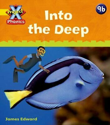 Project X Phonics: Yellow 9b Into the Deep by Lynch, Emma Paperback Book The