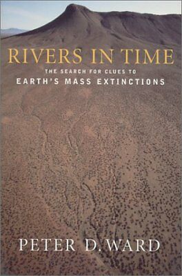 Rivers in Time: The Search for Clues to Earths Ma