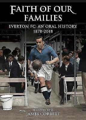 Faith of Our Families: Everton FC, an Oral History by deCoubertin Books...
