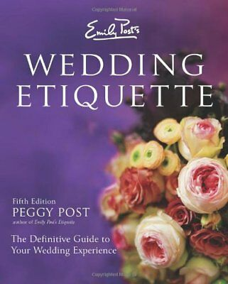 Emily Post's Wedding Etiquette By Peggy Post