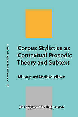 Corpus Stylistics as Contextual Prosodic Theory and Subtext (Linguistic Approach
