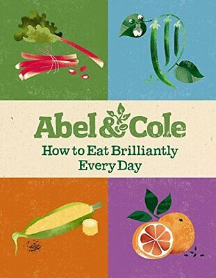 How to Eat Brilliantly Every Day by Abel & Cole Limited Book The Cheap Fast Free