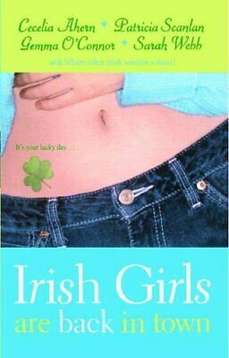 Irish Girls Are Back in Town by Ahern, Cecelia Book The Cheap Fast Free Post