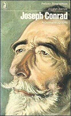 Joseph Conrad: A Critical Biography (Pelican) by Baines, Jocelyn Paperback Book