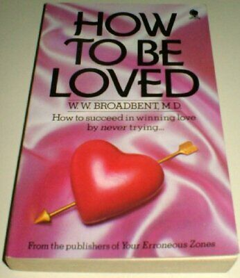 How to be Loved by Broadbent, W.W. Paperback Book The Cheap Fast Free Post