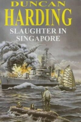 Slaughter in Singapore (X-craft) by Harding, Duncan Hardback Book The Cheap Fast
