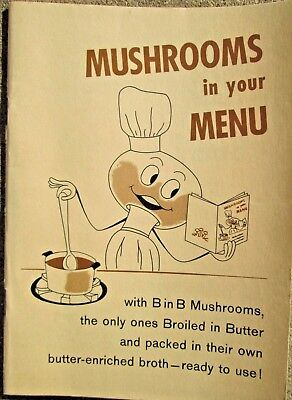 1962 Mushrooms in Your Menu by B in B Mushrooms Advertising Recipe Booklet