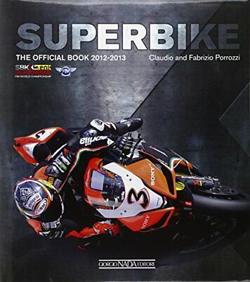 Superbike 2012-2013: The Official Book (Superbike: The ... by Porrozzi, Fabrizio
