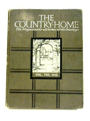 The Country Home: Volume VIII (Anon - 1912) (ID:77648)