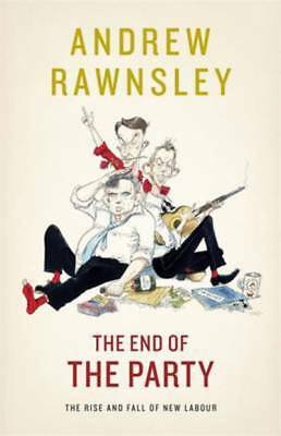 The end of the party by Andrew Rawnsley (Paperback / softback)