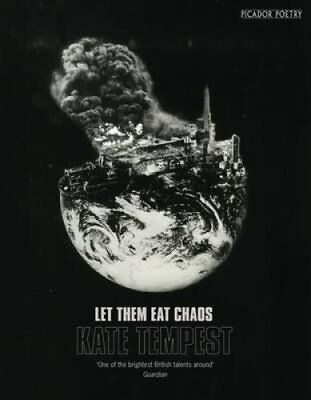 Let Them Eat Chaos Mercury Prize Shortlisted by Kate Tempest 9781509830008