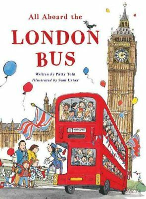 All Aboard the London Bus by Patricia Toht (Hardback, 2017)