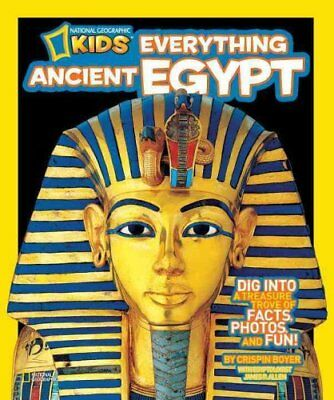 Everything Ancient Egypt Dig into a Treasure Trove of Facts, Ph... 9781426308406
