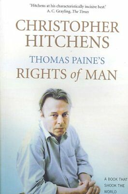 Thomas Paine's Rights of Man A Biography by Christopher Hitchens 9781843546283