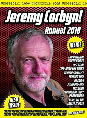 The Unofficial Jeremy Corbyn Annual 2018 by Jonathan Parkyn and Dicken Goodwin