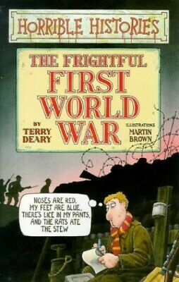 The Frightful First World War (Horrible Histories) by Terry Deary Paperback The