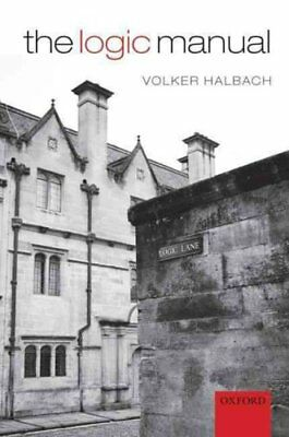 The Logic Manual by Volker Halbach 9780199587841 (Paperback, 2010)