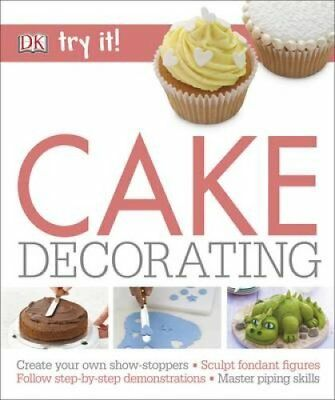 Cake Decorating by DK 9780241275290 (Paperback, 2016)