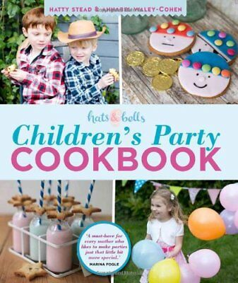 Hats & Bells Children's Party Cookbook By Hatty Stead,Annabel Waley-Cohen