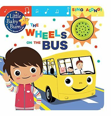 Little Baby Bum the Wheels on the Bus: Sing Along! by Parragon Books Ltd Book