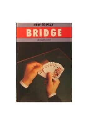 How to Play Bridge by JEREMY FLINT Paperback Book The Cheap Fast Free Post
