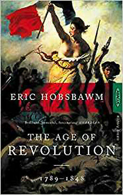 The Age of Revolution : Europe 1789-1848, New, Hobsbawm, Eric Book